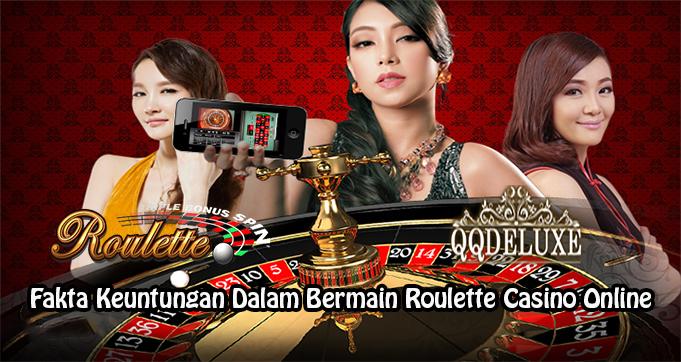 Fakta Keuntungan Dalam Bermain Roulette Casino Online