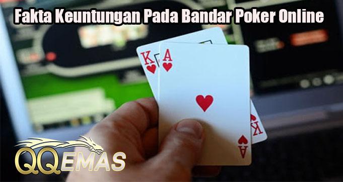 Fakta Keuntungan Pada Bandar Poker Online