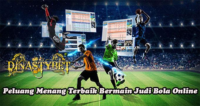 Peluang Menang Terbaik Bermain Judi Bola Online